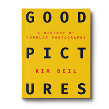 <cite>Good Pictures</cite> by Kim Beil