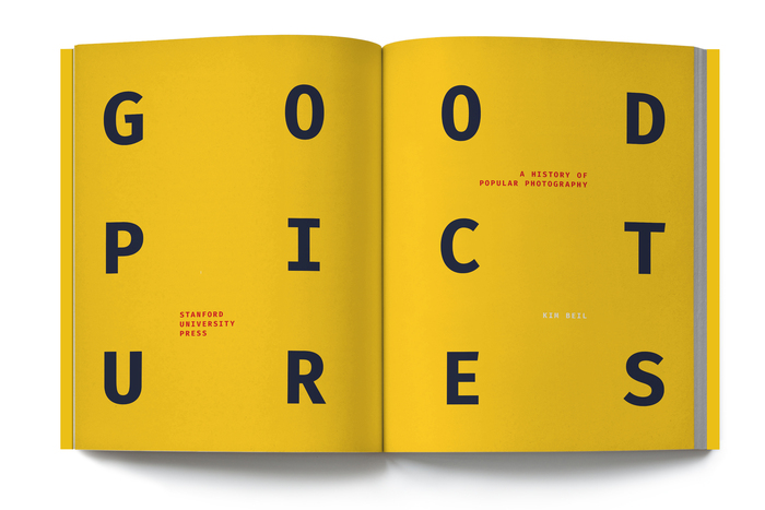 Title page design for Good Pictures: A History of Popular Photography, by Kim Beil (Stanford, 2019), designed by Kevin Barrett Kane.