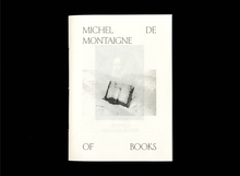 Opuscolo Editions #2, <cite>Of Books </cite> by Michel de Montaigne