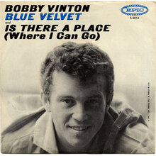 "Bobby Vinton – ""Blue Velvet"" / ""Is There A Place (Where I Can Go)"" single cover"