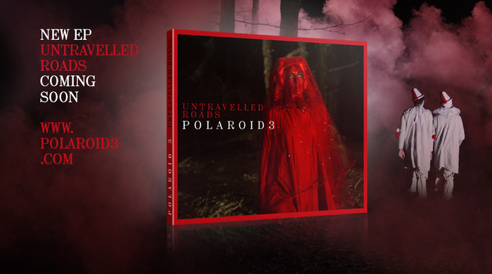 "Polaroid3 – Untravelled Roads EP and ""It's All I Have"" music video 3"