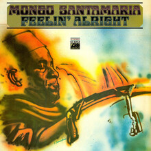 Mongo Santamaria – <cite>Feelin' Alright</cite> album art