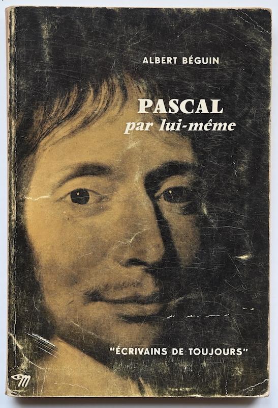 Albert Béguin: Pascal par lui-même, n° 6, 1952.