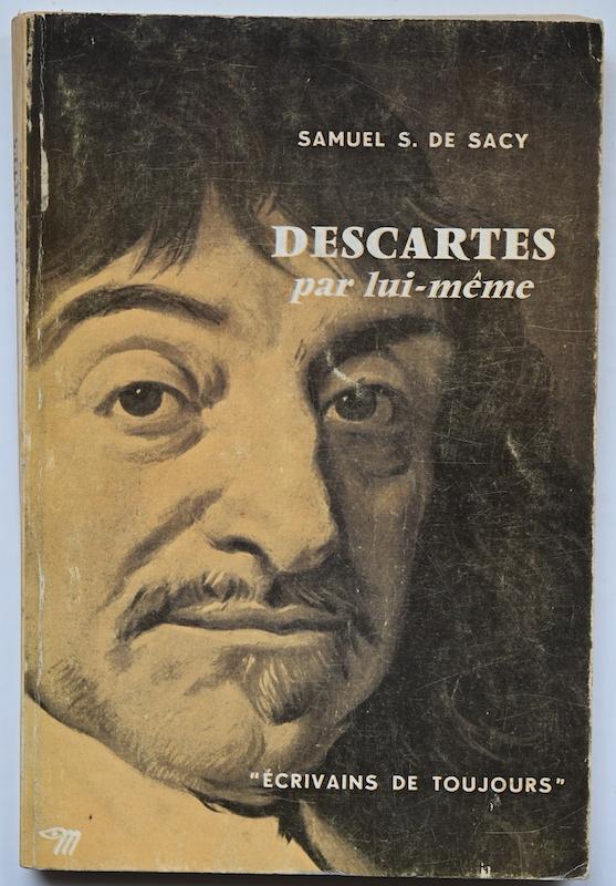 Samuel S. de Sacy: Descartes par lui-même, n° 36, 1956.