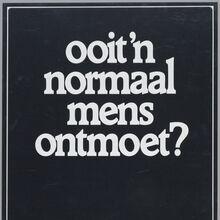 """""""Ooit 'n normaal mens ontmoet?"""" poster"""