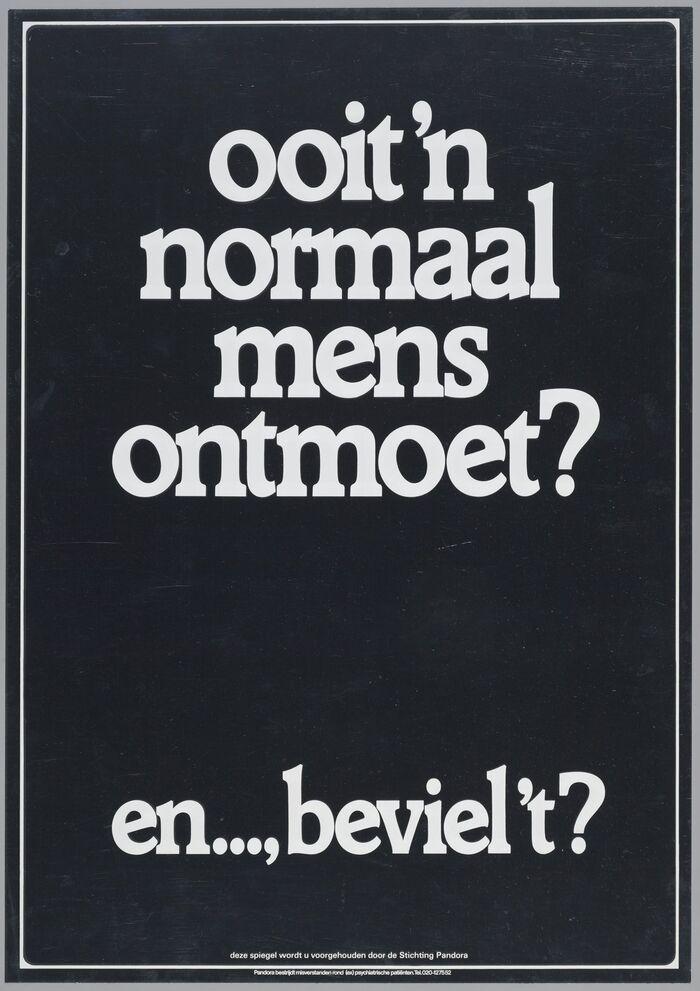 """""""Ooit 'n normaal mens ontmoet?"""" poster 1"""