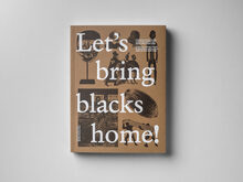 <cite>Let's bring blacks home!</cite> exhibition catalog