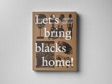 <cite>Let's bring blacks home!</cite> exhibition catalog