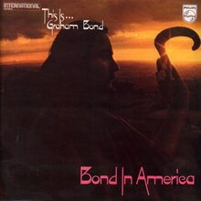 Graham Bond – <cite>Bond in America </cite>album art