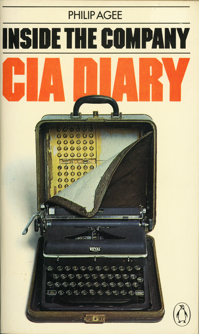 CIA Diary: Inside The Company by Philip Agee
