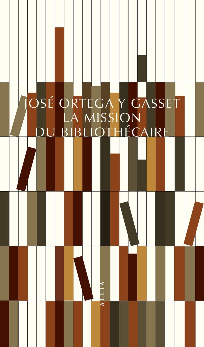 José Ortega y Gasset: La Mission du bibliothécaire, 2021.