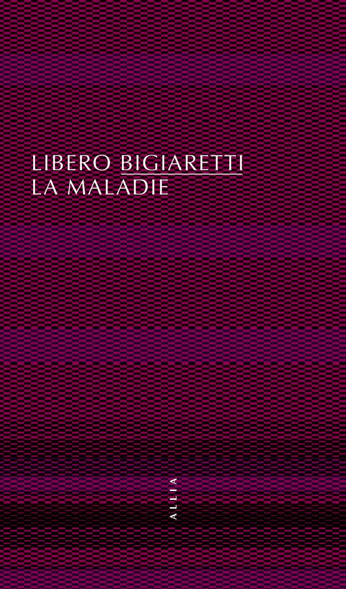 Libero Bigiaretti: La Maladie, 2021.