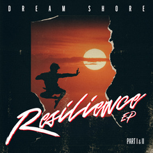 Dream Shore – <cite>Resilience</cite> EP