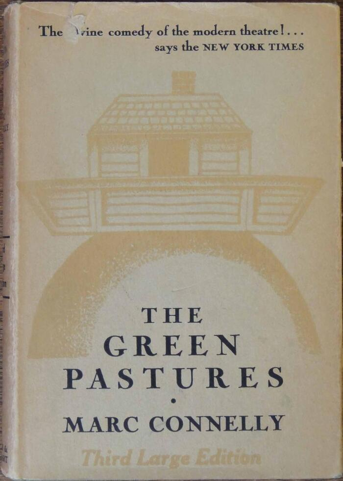 The Green Pastures by Marc Connelly (Farrar & Rinehart) 5