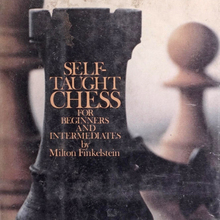 <span><cite>Self-Taught Chess </cite>by Milton Finkelstein (Doubleday, 1975 and Ishi Press, 2018)</span>