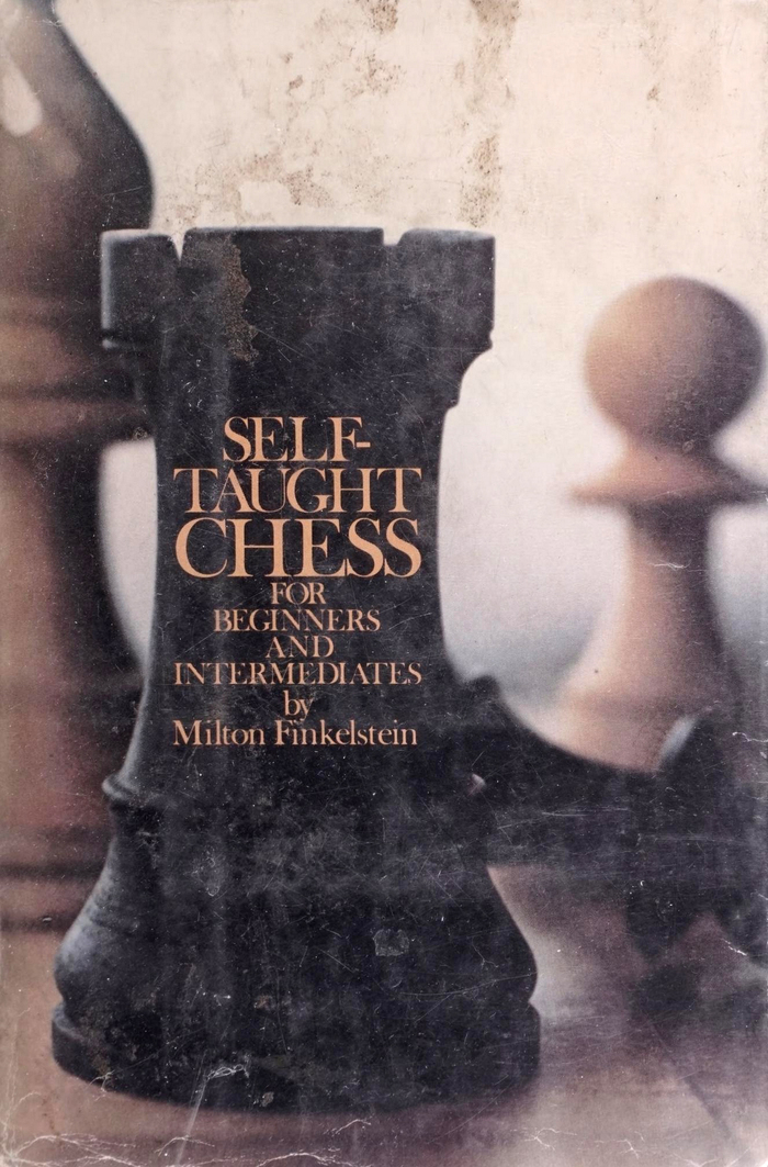 Self-Taught Chess for Beginners and Intermediates by Milton Finkelstein, Doubleday, 1975.