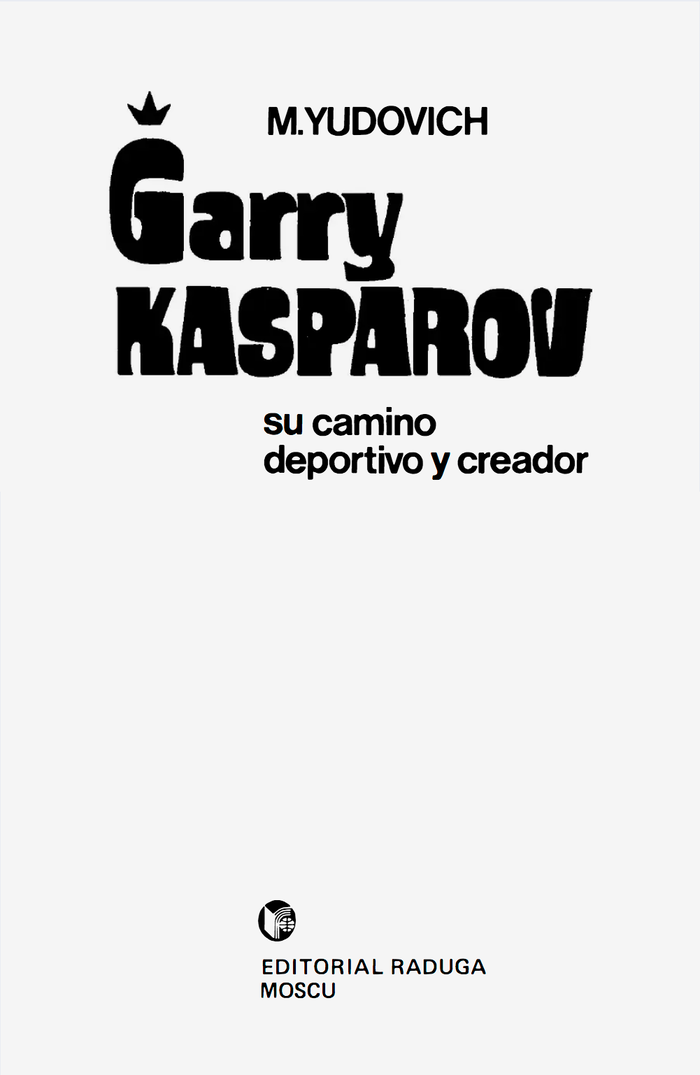 Title page of the Spanish translation by Alejandro Kotsóev, Garri Kasparov: su camino deportivo y creador.
