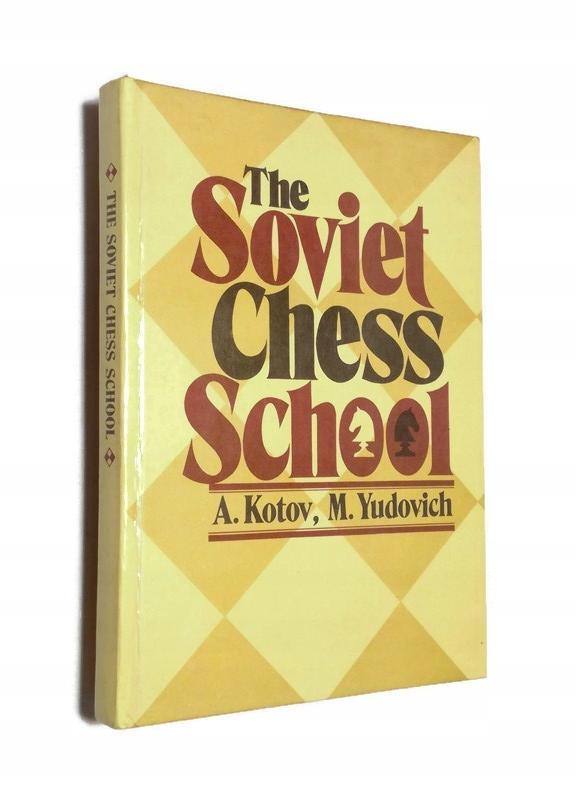 The Soviet Chess School by Alexander Kotov, Mikhail Yudovich 3