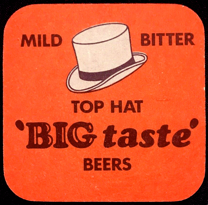 """Mild Bitter Top Hat 'BIG taste!' Beers"", with single  and all-caps  as secondary typeface."