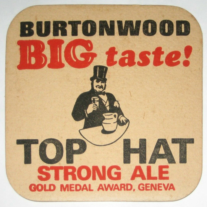 """Burtonwood BIG taste! Top Hat Strong Ale. Gold Medal Award, Geneva."" ""Burtonwood"" is in  extrafett, the other text in all-caps ."