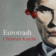 <cite>Eurotrash</cite> by Christian Kracht