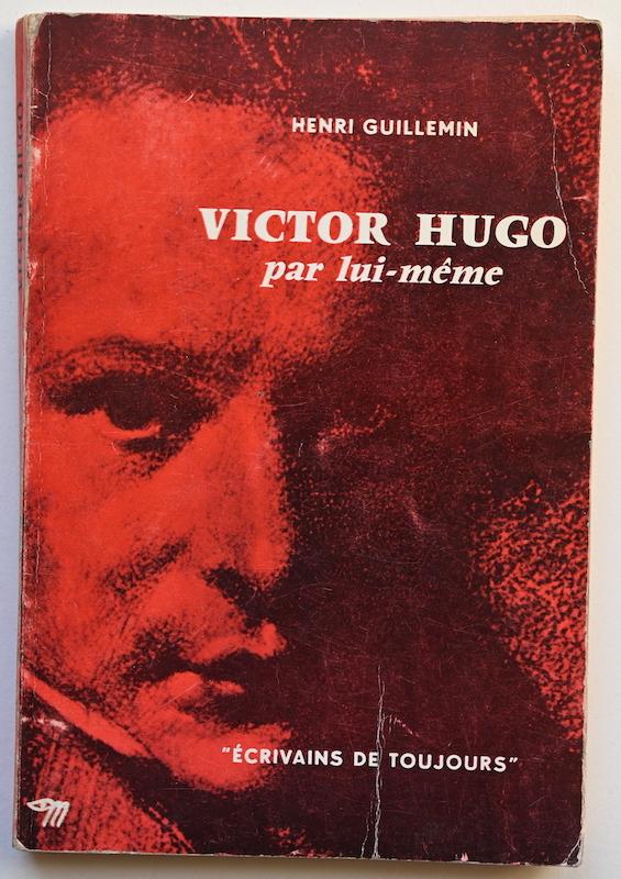 Henri Guillemin: Victor Hugo par lui-même, n° 1, 1964. Coevr after a portrait by Louis Boulanger.
