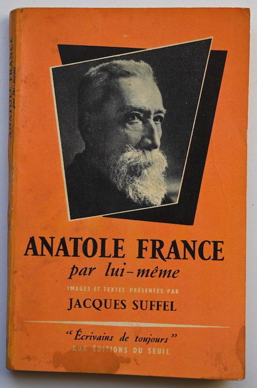 Jacques Suffel: Anatole France par lui-même, n° 24, 1954.