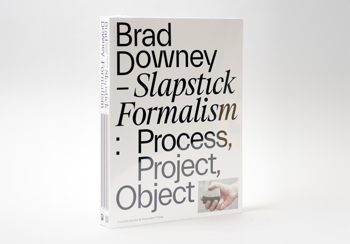 Brad Downey – Slapstick Formalism: Process, Project, Object 1