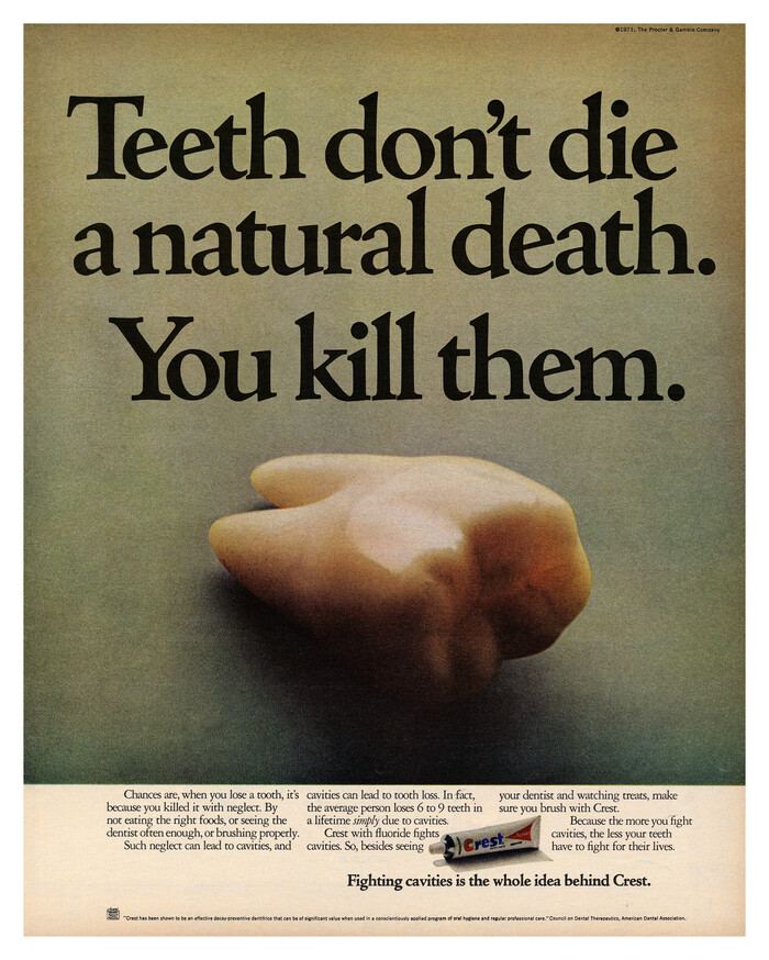 """""""Teeth don't die a natural death"""" ad for Crest toothpaste"""