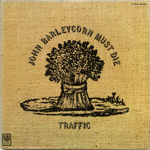 Traffic – <cite>John Barleycorn Must Die</cite> album art