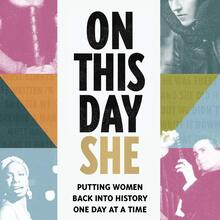 <cite><span>On This Day She: Putting Women Back Into History, One Day At A Time</span> </cite>