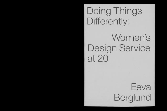 Doing Things Differently: The Women's Design Service at 20 by Eeva Berglund 2