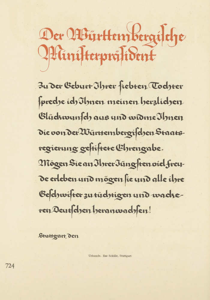 """Certificate with calligraphy by Ilse Schüle, featuring a style that can be regarded as a precursor of Rhapsodie. Reproduced in Archiv für Buchgewerbe und Gebrauchsgraphik, vol. 71, no. 11 from 1934, a special issue dedicated to """"young German book artists"""". The certificate's text is tainted by the nationalist pathos of 1930s Germany. Issued in the name of the Prime Minister of Württemberg, it congratulates parents to the birth of their seventh daughter (an attitude that later materialized in the Mutterkreuz) and wishes that """"she and all her siblings may grow up to be brave Germans""""."""