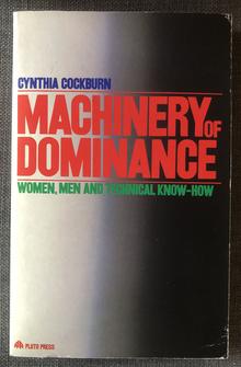 <cite>Machinery of Dominance</cite> by Cynthia Cockburn (Pluto, 1985)