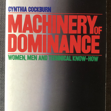 <cite>Machinery of Dominance</cite> by Cynthia Cockburn (Pluto, 1985)