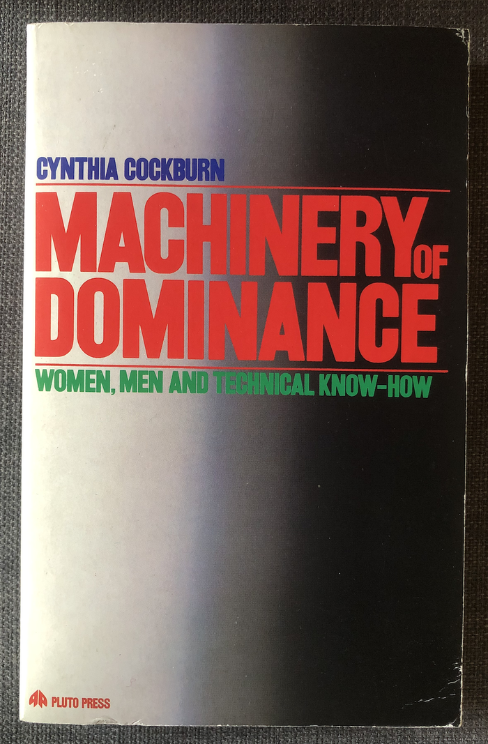 Machinery of Dominance by Cynthia Cockburn (Pluto Press)