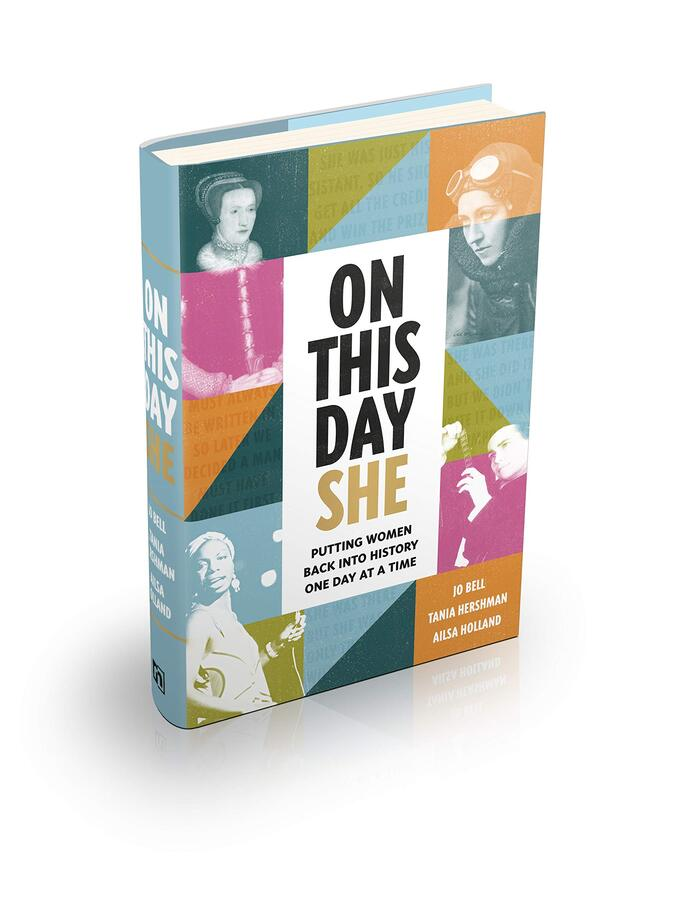 On This Day She: Putting Women Back Into History, One Day At A Time 6