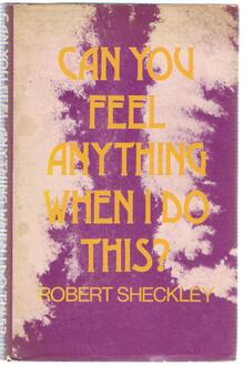 <cite><span>Can You Feel Anything When I Do This?</span></cite> by <span>Robert</span> <span>Sheckley (Science Fiction Book Club,</span><span> 1973)</span>