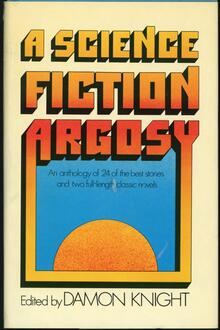 <cite>A Science Fiction Argosy</cite> by Damon Knight (Simon &amp; Schuster)