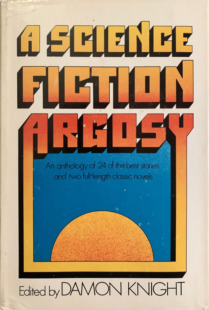 A Science Fiction Argosy by Damon Knight (Simon & Schuster) 2