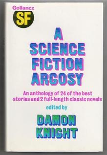 <cite>A Science Fiction Argosy</cite> by Damon Knight (Gollancz)