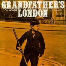 <cite>Grandfather's London</cite> by Owen James Morris (Cave, 1979)