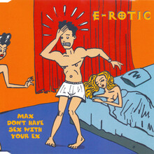 "E-Rotic logo, ""Max Don't Have Sex With Your Ex"" single, and <cite>Sex Affairs</cite> album"