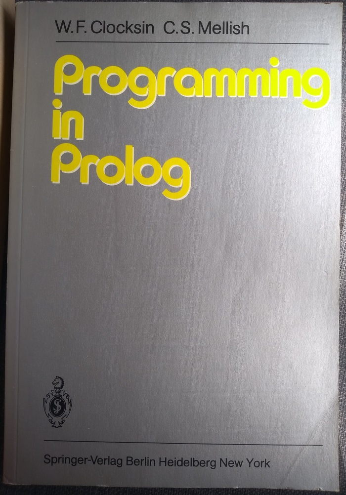 Programming in Prolog, first edition, 1981.