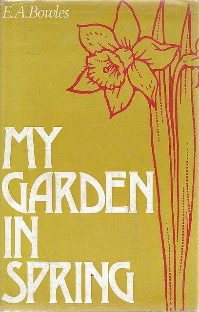 My Garden in Spring, Summer, Autumn and Winter by E.A. Bowles (David & Charles) 4
