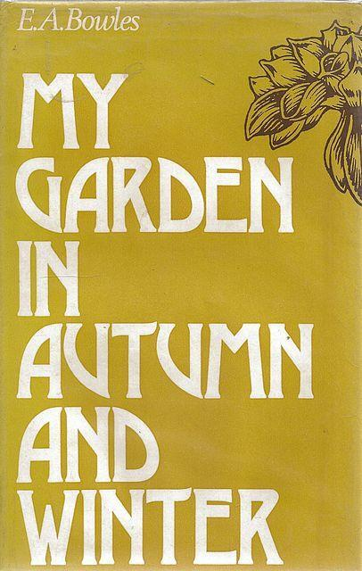 My Garden in Spring, Summer, Autumn and Winter by E.A. Bowles (David & Charles) 5