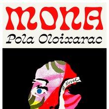 <cite>Mona</cite> by Pola Oloixarac (Farrar, Straus and Giroux)