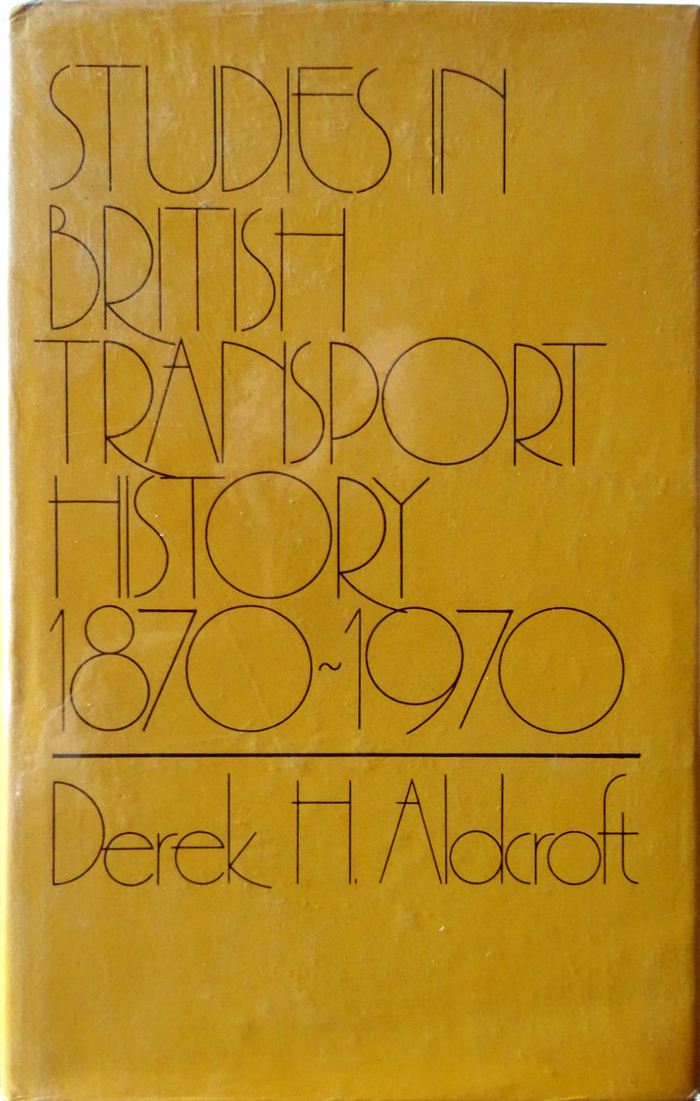 Studies In British Transport History 1870–1970 by Derek H. Aldcroft (David & Charles) 1