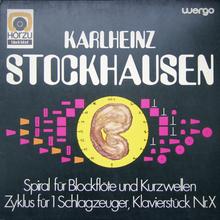 Karlheinz Stockhausen – <cite>Spiral für Blockflöte und Kurzwellen / Zyklus für 1 Schlagzeuger / Klavierstück Nr. X</cite> album art