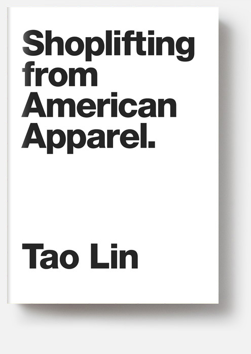 Shoplifting from American Apparel by Tao Lin 1